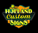 Holland Custom Signs is here to meet your marketing needs.